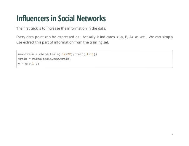 Influencers in Social Networks The first trick is to increase the information in the data. Every data point can be express...