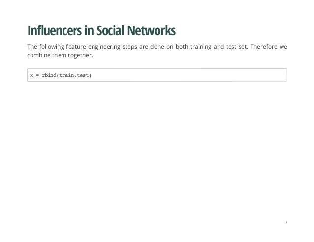 Influencers in Social Networks The following feature engineering steps are done on both training and test set. Therefore w...