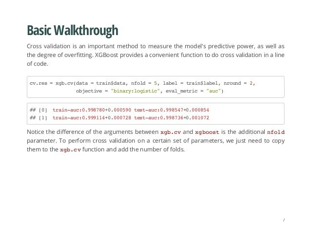 Basic Walkthrough Cross validation is an important method to measure the model's predictive power, as well as the degree o...