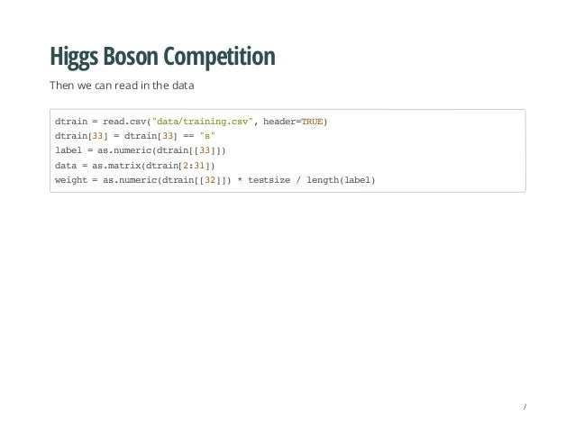 "Higgs Boson Competition Then we can read in the data dtrain=read.csv(""data/training.csv"",header=TRUE) dtrain[33]=dtrain[33..."