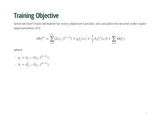 Training Objective Since we don't have derivative for every objective function, we calculate the second order taylor appro...