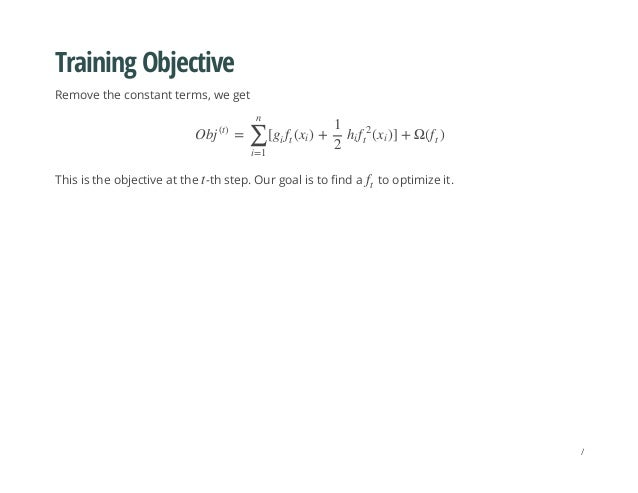 Training Objective Remove the constant terms, we get This is the objective at the -th step. Our goal is to find a to optim...