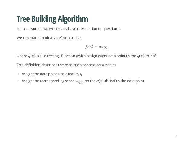 Tree Building Algorithm Let us assume that we already have the solution to question 1. We can mathematically define a tree...