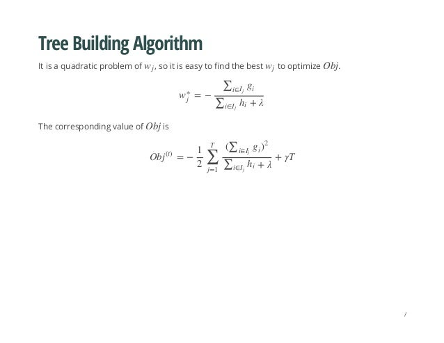 Tree Building Algorithm It is a quadratic problem of , so it is easy to find the best to optimize . The corresponding valu...