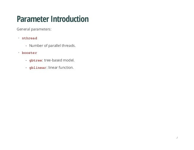 Parameter Introduction General parameters: nthread booster · Number of parallel threads.- · gbtree: tree-based model. gbli...