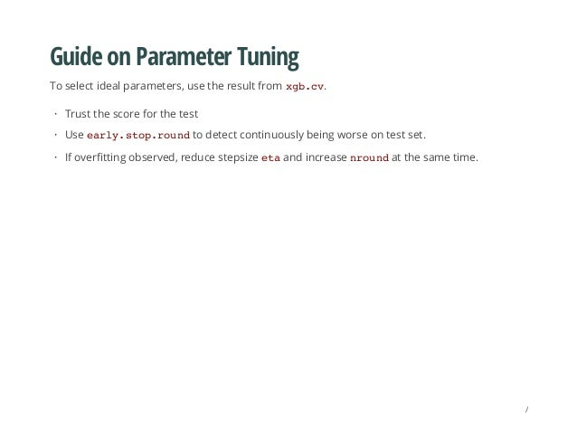 Guide on Parameter Tuning To select ideal parameters, use the result from xgb.cv. Trust the score for the test Use early.s...