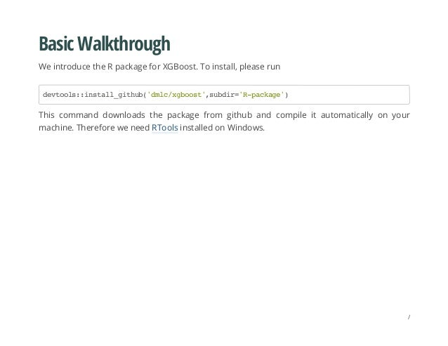 Basic Walkthrough We introduce the R package for XGBoost. To install, please run This command downloads the package from g...