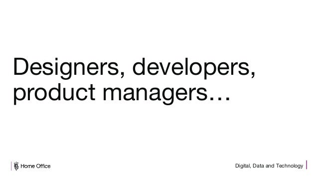 Digital, Data and Technology Designers, developers, product managers…