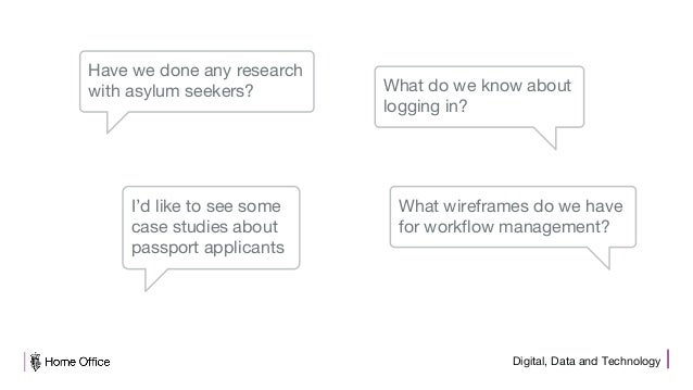 Digital, Data and Technology What do we know about logging in? Have we done any research with asylum seekers? What wirefra...