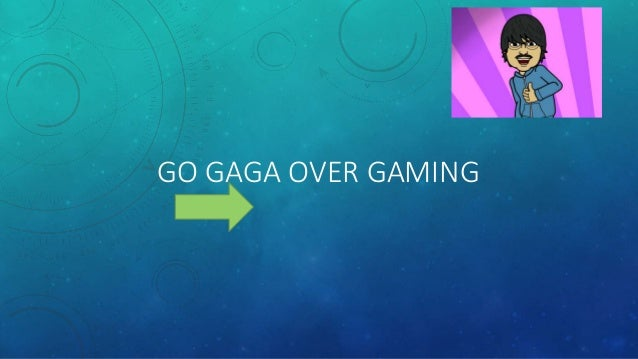 GO GAGA OVER GAMING