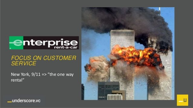 """Proprietary and Confidential New York, 9/11 => """"the one way rental"""" FOCUS ON CUSTOMER SERVICE"""