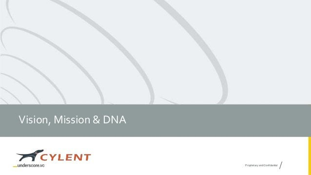 Proprietary and Confidential Vision, Mission & DNA