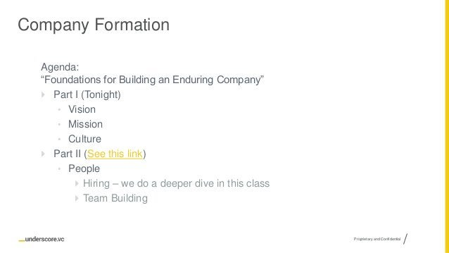 """Proprietary and Confidential Company Formation Agenda: """"Foundations for Building an Enduring Company""""  Part I (Tonight) •..."""