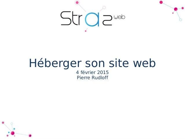Héberger son site web 4 février 2015 Pierre Rudloff