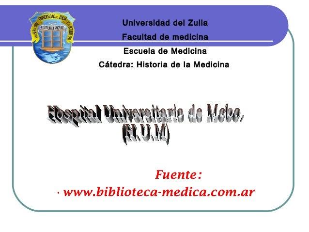 Universidad del Zulia Facultad de medicina Escuela de Medicina Cátedra: Historia de la Medicina