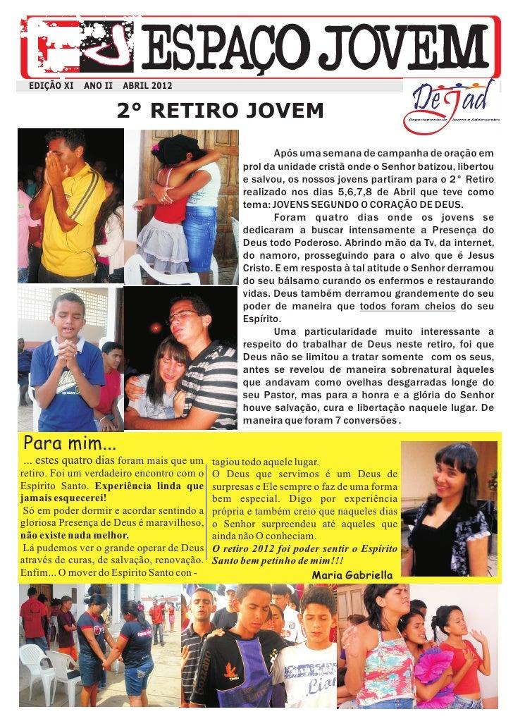 EDIÇÃO XI    ANO II   ABRIL 2012                       2° RETIRO JOVEM                                                    ...