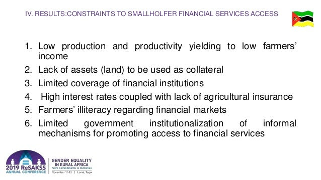 IV. RESULTS:CONSTRAINTS TO SMALLHOLFER FINANCIAL SERVICES ACCESS 1. Low production and productivity yielding to low farmer...
