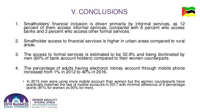V. CONCLUSIONS 1. Smallholders' financial inclusion is driven primarily by informal services, as 12 percent of them access...