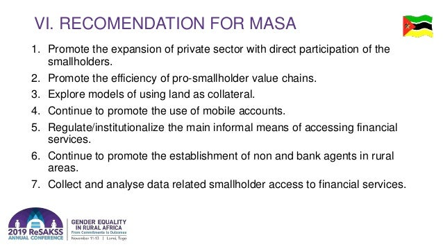 VI. RECOMENDATION FOR MASA 1. Promote the expansion of private sector with direct participation of the smallholders. 2. Pr...