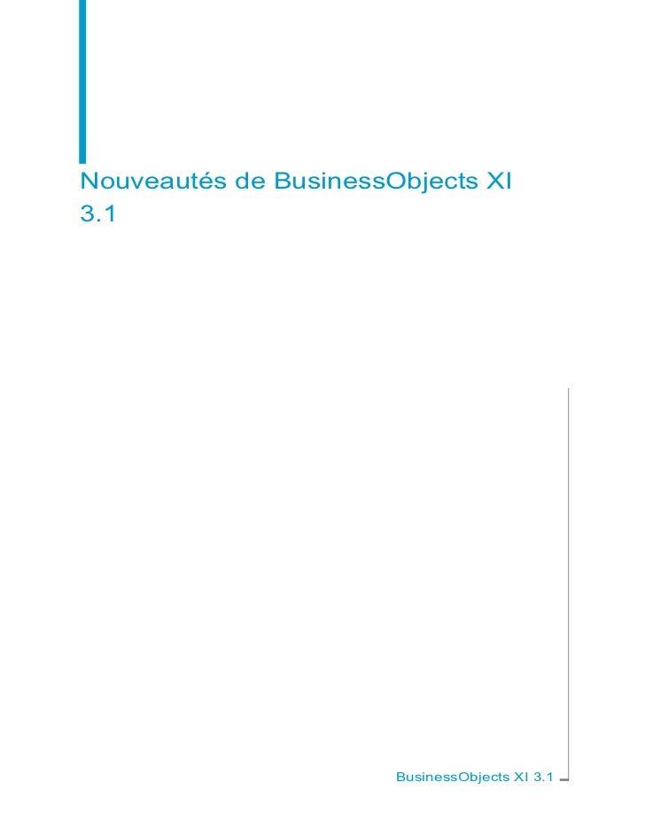 Nouveautés de BusinessObjects XI3.1                       BusinessObjects XI 3.1