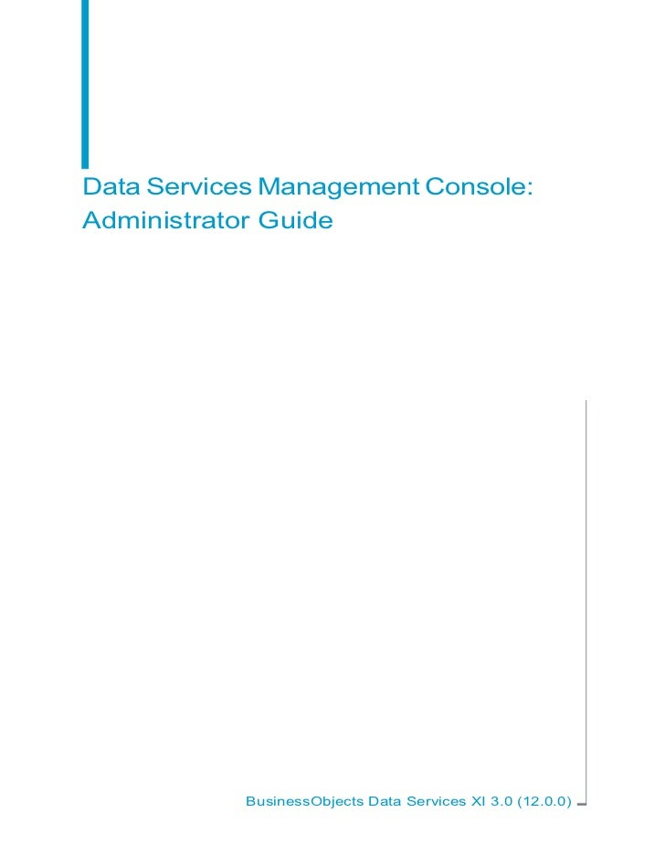 Data Services Management Console:Administrator Guide           BusinessObjects Data Services XI 3.0 (12.0.0)