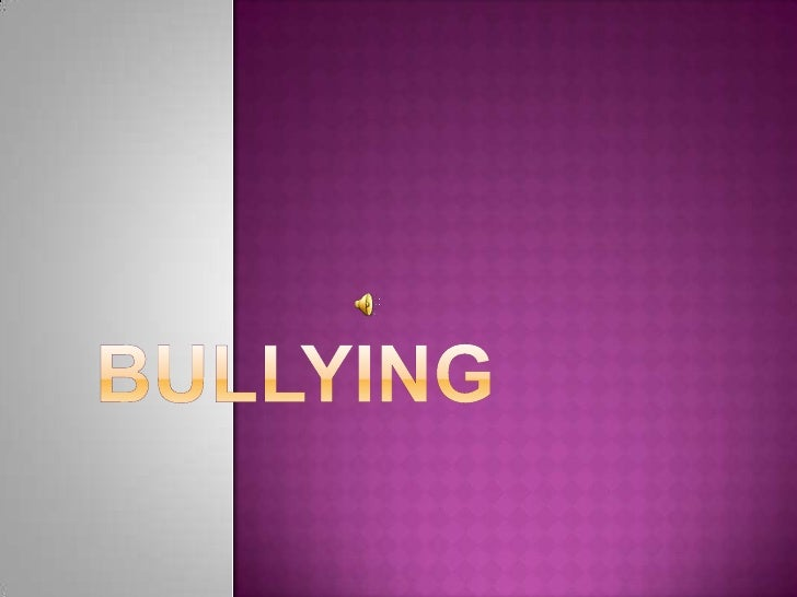TO DESCRIBE DIFFERENT  TYPES OF BULLYING.