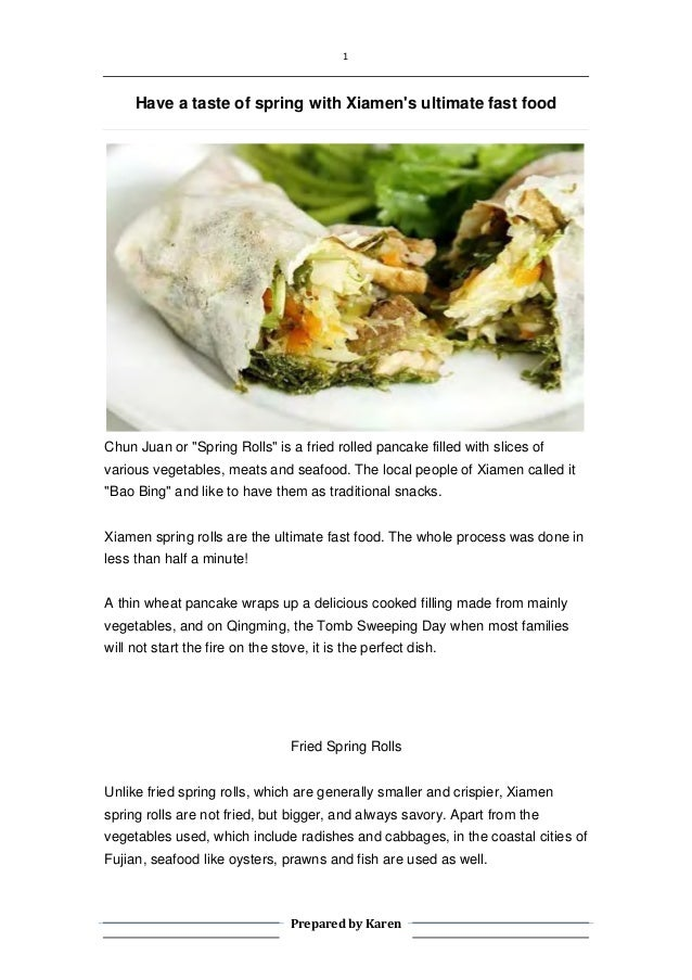 """1 Prepared by Karen Have a taste of spring with Xiamen's ultimate fast food Chun Juan or """"Spring Rolls"""" is a fried rolled ..."""