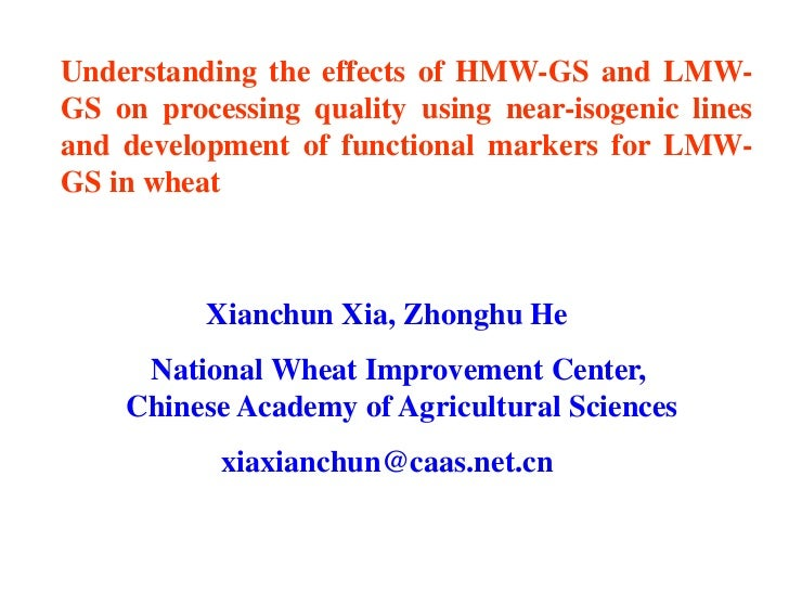 Understanding the effects of HMW-GS and LMW-GS on processing quality using near-isogenic linesand development of functiona...