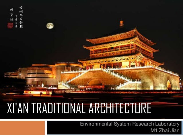 XI'AN TRADITIONAL ARCHITECTURE Environmental System Research Laboratory M1 Zhai Jian