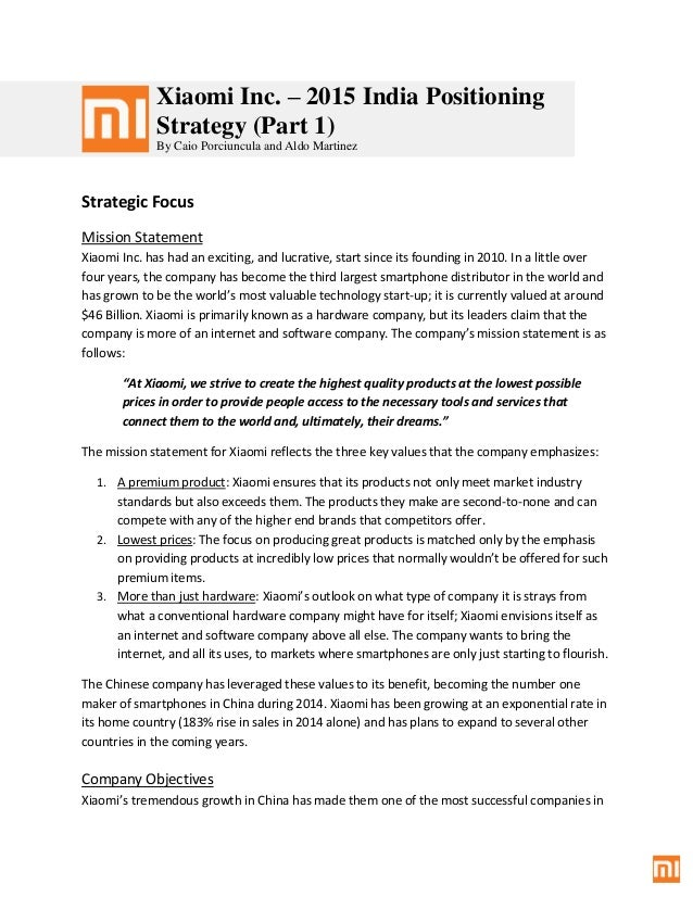 Xiaomi Inc. – 2015 India Positioning Strategy (Part 1) By Caio Porciuncula and Aldo Martinez Strategic Focus Mission State...