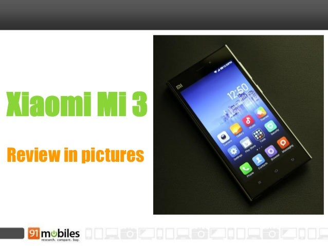 Xiaomi Mi 3 Review in pictures