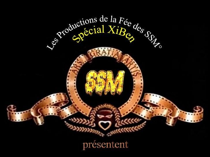Les Productions de la Fée des SSM° présentent Spécial XiBen