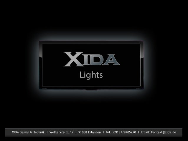 XIDADesign&TechnikIWetterkreuz.17I91058ErlangenITel.:09131/9405270IEmail:kontakt@xida.de