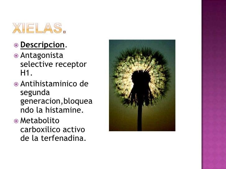 Xielas.<br />Descripcion.<br />Antagonista selective receptor H1.<br />Antihistaminico de segunda generacion,bloqueando la...