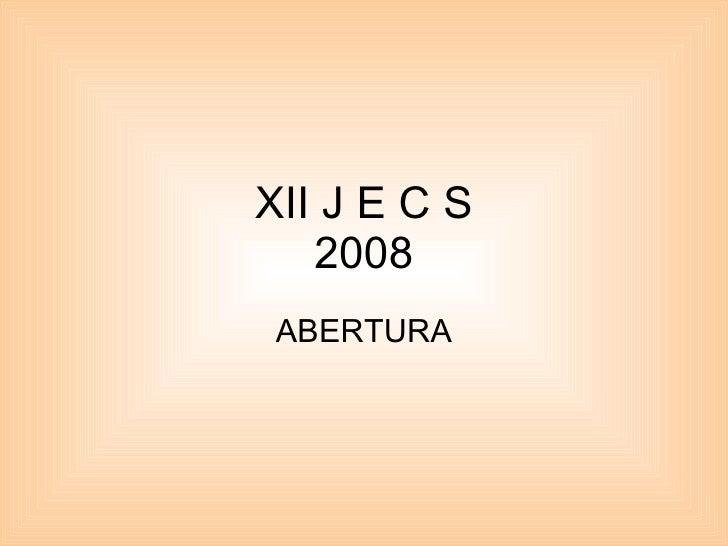 XII J E C S 2008 ABERTURA