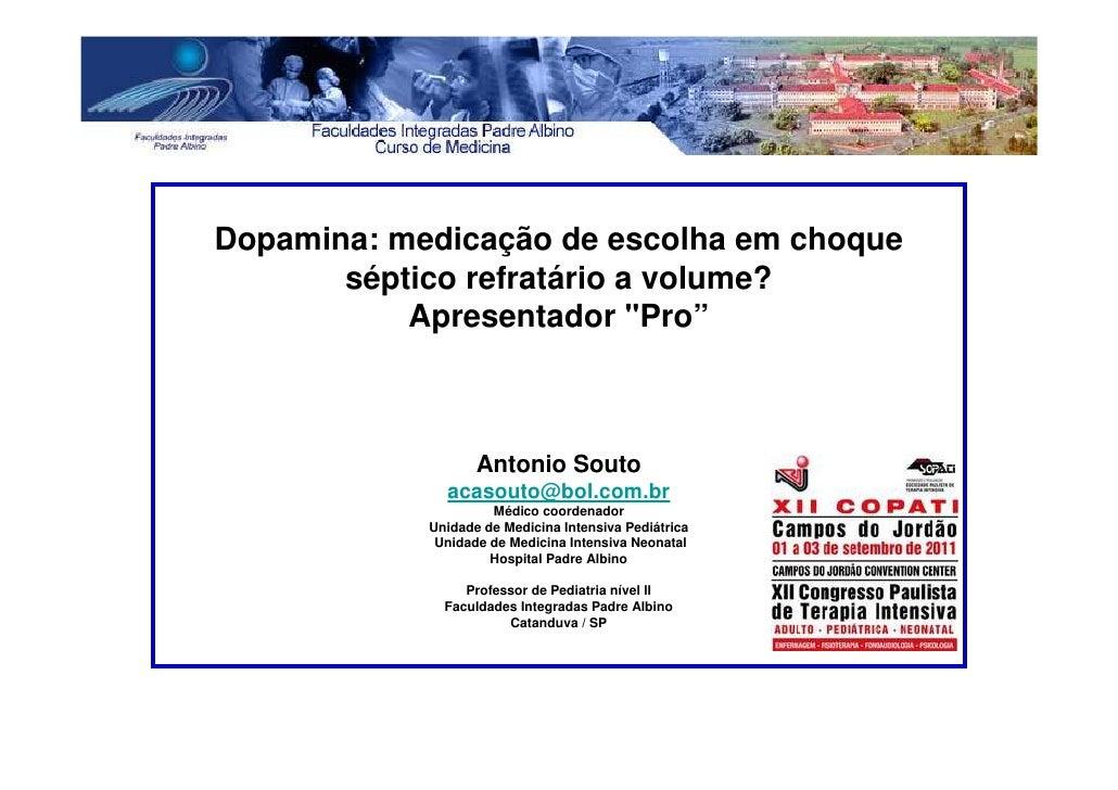 """Dopamina: medicação de escolha em choque       séptico refratário a volume?           Apresentador """"Pro""""                  ..."""