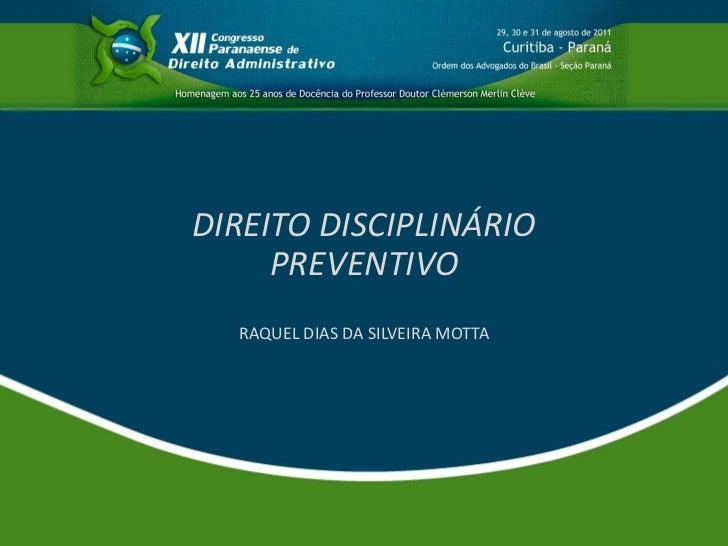 DIREITO DISCIPLINÁRIO     PREVENTIVO  RAQUEL DIAS DA SILVEIRA MOTTA