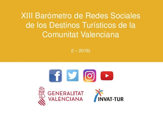 XIII Barómetro de Redes Sociales de los Destinos Turísticos de la Comunitat Valenciana (I – 2019)