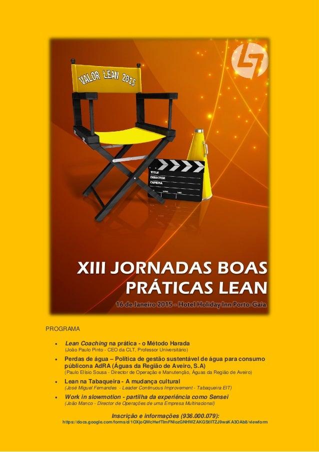 PROGRAMA  Lean Coaching na prática - o Método Harada (João Paulo Pinto - CEO da CLT, Professor Universitário)  Perdas de...