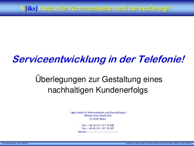 """Serviceentwicklung in der Telefonie"" Copyright © X [iks] Institut für Kommunikation und ServiceDesign® 2008. All rights r..."