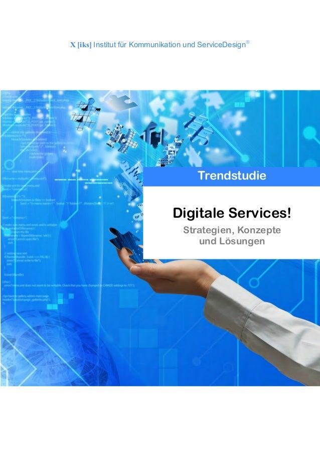 Digitale Services! Strategien, Konzepte und Lösungen X [iks] Institut für Kommunikation und ServiceDesign Trendstudie