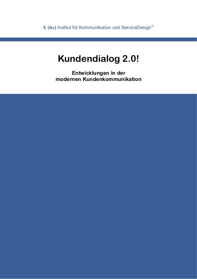 X [iks] Institut für Kommunikation und ServiceDesign®       Kundendialog 2.0!           Entwicklungen in der      modernen...