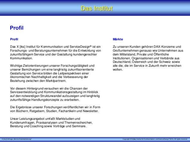 """X [iks] Umfrage """"Service Automatisierung"""" Das Institut Profil Profil Das X [iks] Institut für Kommunikation und ServiceDes..."""