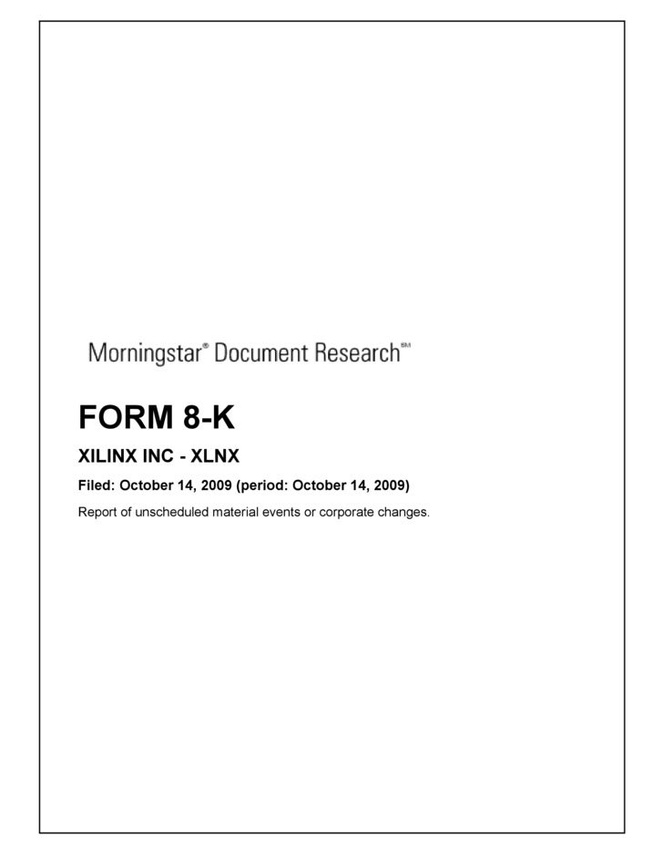 FORM 8-K XILINX INC - XLNX Filed: October 14, 2009 (period: October 14, 2009) Report of unscheduled material events or cor...