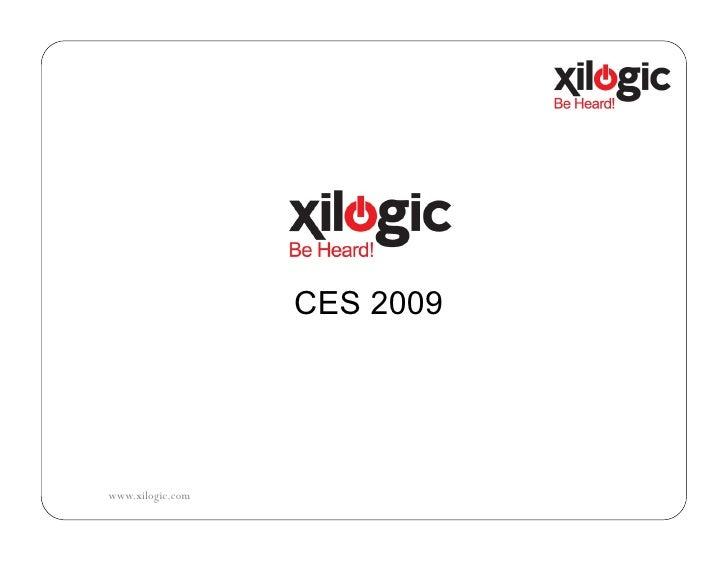 CES 2009     www.xilogic.com