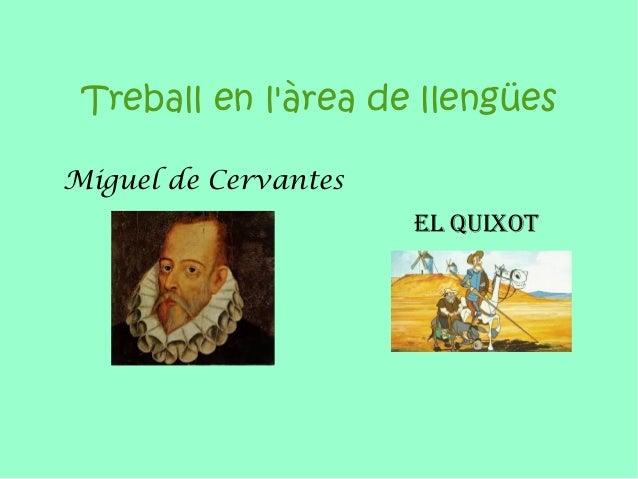 Treball en l'àrea de llengües Miguel de Cervantes El Quixot