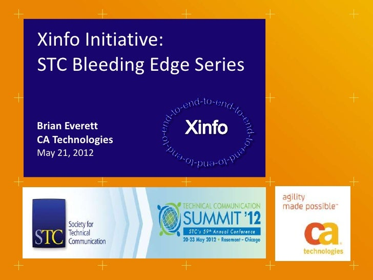 Xinfo Initiative:STC Bleeding Edge SeriesBrian EverettCA TechnologiesMay 21, 2012