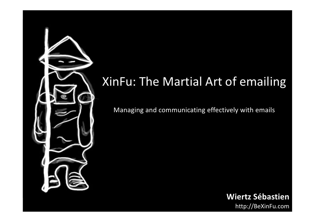 XinFu:TheMartialArtofemailing                    Managingandcommunicatingeffectivelywithemails               ...
