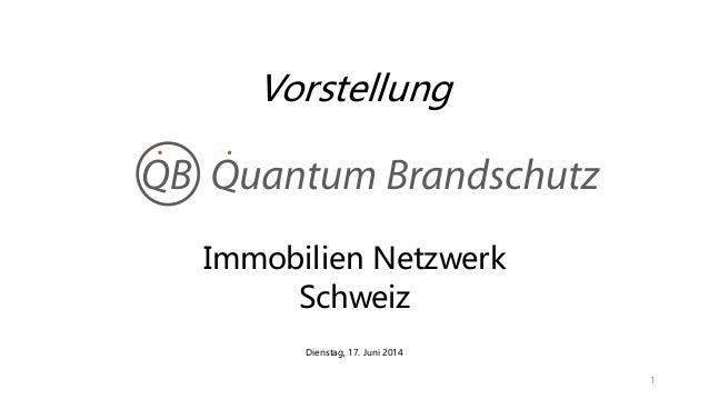 Vorstellung Immobilien Netzwerk Schweiz Dienstag, 17. Juni 2014 1