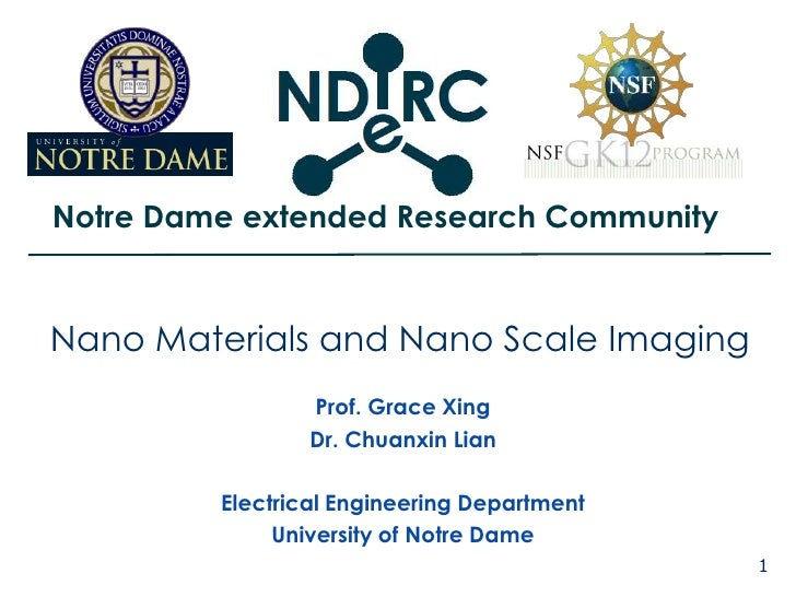1<br />Nano Materials and Nano Scale Imaging<br />Prof. Grace Xing<br />Dr. Chuanxin Lian<br />Electrical Engineering Depa...